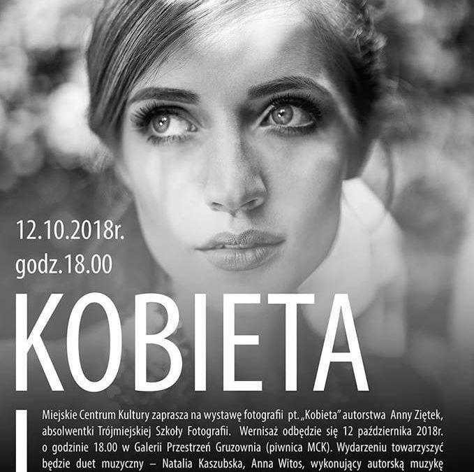 "Wystawa fotografii pt. ""Kobieta"" autorstwa Anny Ziętek"