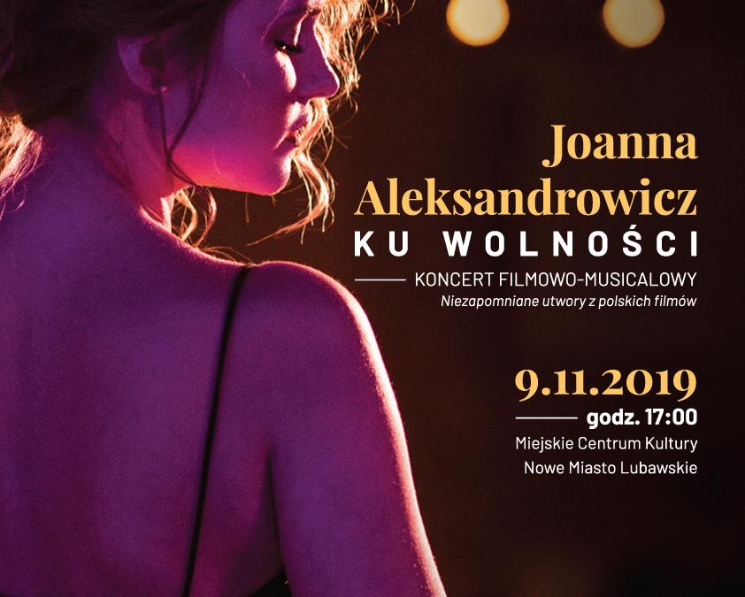 KU WOLNOŚCI Koncert Joanny Aleksandrowicz