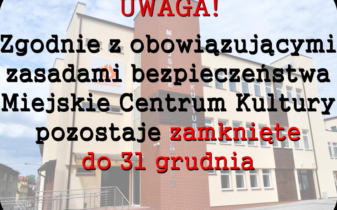 Miejskie Centrum Kultury zamknięte do 31 grudnia!