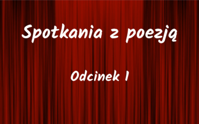 Spotkania z poezją – Odc. 1