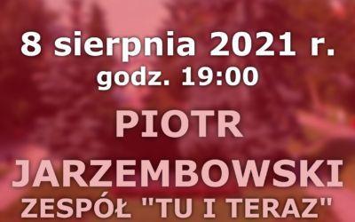 """Koncert Piotra Jarzembowskiego – zespół """"Tu i Teraz"""""""