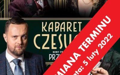 Kabaret Czesuaf zmiana terminu